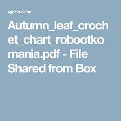 Autumn_leaf_crochet_chart_robootkomania.pdf - File Shared from Box