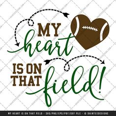 My Heart Is On that Field Football  SVG by DainteeDesignsSVGs
