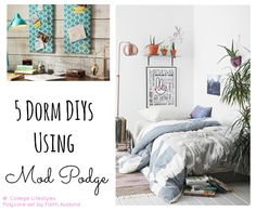 5 Dorm DIYs Using Mod Podge. This is a great way to add a unique touch to your college dorm room!