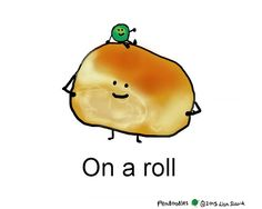 Peadoodles On a roll Pea Corny Puns, Cute Puns, Funny Cute, Corny Love Quotes, Cute Quotes, Food Puns, Food Humor, Fruit Puns, Word Play Puns
