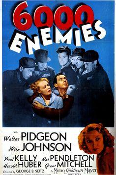 6,000 Enemies (1939) Stars: Walter Pidgeon, Rita Johnson, Paul Kelly, Nat Pendleton, Grant Mitchell ~ Director: George B. Seitz