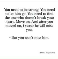 ok youre right I do need to move on.