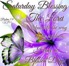 Saturday Blessings In the Lord saturday saturday quotes happy saturday saturday quote happy saturday quotes quotes for saturday saturday blessings saturday blessings quotes religious saturday quotes saturday quotes with bible verse Good Morning Saturday Images, Good Morning Sister, Saturday Quotes, Good Morning Prayer, Good Saturday, Good Morning Good Night, Good Morning Quotes, Sunday Qoutes, January Quotes