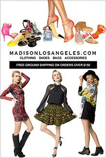 Madison Los Angeles is your personal online stylist, featuring contemporary designer fashion apparel, shoes and accessories that will always keep you on top of the Best Dressed list.