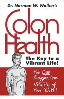 Colon Health by Norman Walker. Get this eBook on #Kobo: http://www.kobobooks.com/ebook/Colon-Health/book-9ljjQULUD0a1t5XYHIs5fg/page1.html?s=1N1FHXfN4UyPKQZ5F7Kk8A=5