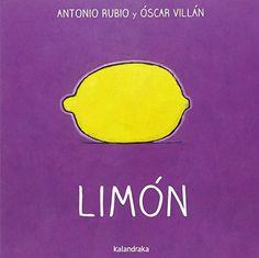 Limón / Antonio Rubio y Óscar Villán. Kalandraka, 2016