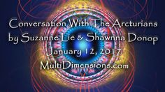 Conversation With The Arcturians by Suzanne Lie and Shawnna Donop Januar...