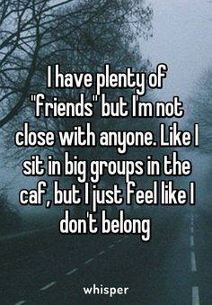 Same. My friends are always the one talking and when I have something to say the conversation changes. Once they even had a conversation about how I just sit there quiet or just smiling. Thanks guys.
