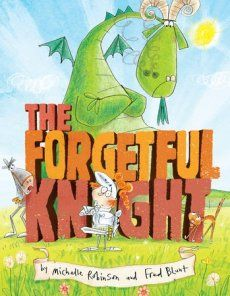 The Forgetful Knight is the laugh out loud new picture book from Michelle…