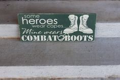 Military Sign Heroes Wear Combat Boots Painted Wooden Sign Wall by Torrey's Touches. Great Father's Day Gift or military gift. Beautiful painted Home Decor quotes.
