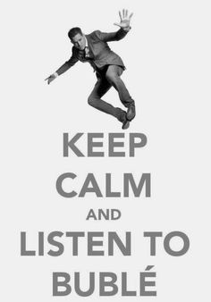 #keepcalm and listen (or read!) the amazing Michael Buble #michaelbuble