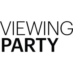 Viewing Party Text ❤ liked on Polyvore featuring text, words, phrase, quotes and saying