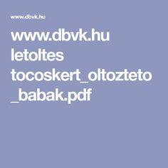 www.dbvk.hu letoltes tocoskert_oltozteto_babak.pdf