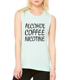 Women's Flowy Muscle Top Alcohol Coffee Nicotine #coffee #tanktop #humor #alcohol #funnyshirt