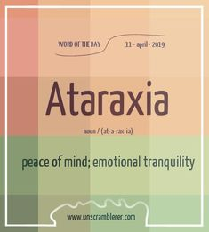 Todays is: Ataraxia Synonyms A word describing the pleasure that comes when your mind is at rest. Interesting English Words, Unusual Words, Weird Words, Rare Words, Learn English Words, Unique Words, New Words, Powerful Words, Cool Words