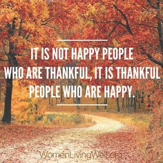 It is not happy people who are thankful, it is thankful people who are happy. Smile Quotes, Happy Quotes, Thankful Quotes, Meaningful Quotes, Inspirational Quotes, Motivational, Restaurant Quotes, Thankful Thursday, Happy Thursday