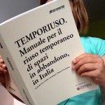 Temporiuso. Manuale per il riuso temporaneo di spazi in abbandono, in Italia Sharing Economy, Things To Know, Cards Against Humanity, City, Italia, Cities