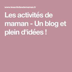 Les activités de maman - Un blog et plein d'idées !