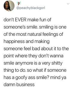 GOOFY SMILES ARE HELLA CUTE!!!!