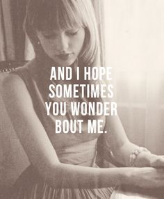 "I can really relate to this song. ""I Almost Do""-T. Swift Lyrics"