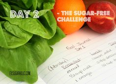 Day 2 of the 1 week sugar-free challenge. Using a food journal. (from my site www.exsugarholic.com)