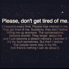 It seems everybody leaves.. Breaks my heart every single time.