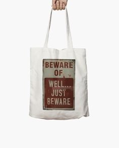 -- WARNING / ADVERTENCIA --  #topquality  #bag #bolsa #algodon #cotton  #shopping  Beware of...well, just beware. Witty and funny Urban poster.  Cuidado con... Bueno, sólo ten cuidado. Cartel urbano ingenioso y divertido.   #advertence #poster #pop #joke #funny #irony #notice #urban #grunge #streetart #advertencia #cartel #pop #broma #divertido #ironía #aviso #urbano #grunge #artecallejero