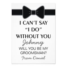 Will You Be My Groomsman Black Bow Tie Invitation Bow Black And White Wedding Invitations, Classic Wedding Invitations, Wedding Black, Be My Groomsman, Groomsman Gifts, Personalized Birthday Invitations, Custom Invitations, Invites, Groomsmen Ties