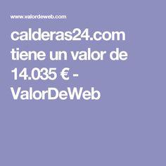 calderas24.com tiene un valor de 14.035 € - ValorDeWeb