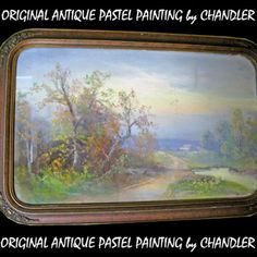 ANTIQUE ORIGINAL SIGNED PASTEL ART PAINTING by CHANDLER $695 BUY NOW http://www.TropicalFeel.com .. we sell more OLD VINTAGE PASTEL MASTER ARTS, PAINTINGS and HOME DECORATIONS at http://www.TropicalFeel.com