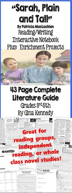 """No-Prep novel study for """"Sarah, Plain and Tall"""", a standards based interactive notebook literature guide with follow-up reading response questions for every chapter as well as vocabulary, writing projects, activities and enrichment projects. Teacher friendly engaging lessons to use with this award winning novel by Patricia MacLachlan in your classroom while encouraging critical reading skills. $"""
