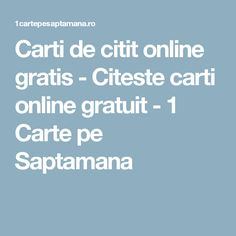 Carti de citit online gratis - Citeste carti online gratuit - 1 Carte pe Saptamana Carti Online, Online Gratis, Education, Reading, Books, Libros, Book, Reading Books, Teaching