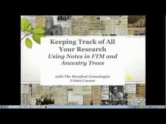 Using Notes in FTM and Ancestry Member Trees to Keep Track of Your Family History ~ YouTube video.
