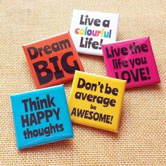 Words To Live By Square Badges - cute and colourful and full of positive inspiration!