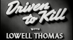 """""""Driven to Kill"""" (Auto Accidents) 1948 American Transit Association; Lowell Thomas https://www.youtube.com/watch?v=pvYh4RHWIxE #DriversEd #DriverEd #safety"""