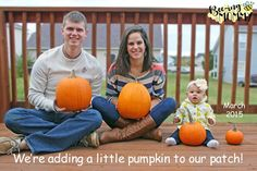We're adding a little pumpkin to our patch pumpkin pregnancy announcement along with several other ideas