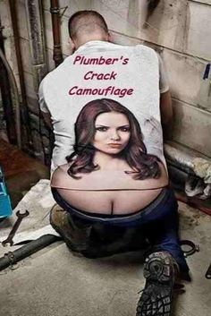 Plumber's crack camouflage (that's why men like both! they practically look the same)