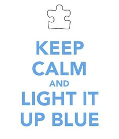 Today starts Autism awareness month, Light it Blue to show your support :)