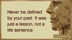 Healing Mind & Body  Never be define by your past . Excited About Life, Thought For Today, Power Of Now, Motivational Quotes, Inspirational Quotes, Mindfulness Quotes, The More You Know, Embedded Image Permalink, Peace Of Mind