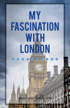My Fascination With London