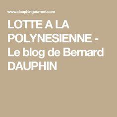 LOTTE A LA POLYNESIENNE - Le blog de Bernard DAUPHIN