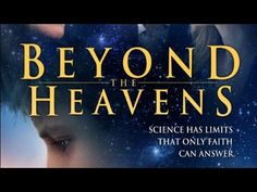 BEYOND THE HEAVENS  2013 -  story about a boy whose search for answers leads him to faith. (1.25.02 hr)