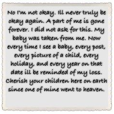 Well at least three of mine. I will always love you Sweet Babies. I may've never known your genders but I do know that you are still mine and I love you no matter what Miscarriage Remembrance, Miscarriage Quotes, Miscarriage Awareness, Stillborn Quotes, Remembrance Quotes, Miscarriage Tattoo, Pcos Infertility, Mommy Loves You, Infant Loss Awareness