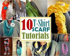 T shirt scarf tutorials...great pics & instructions.