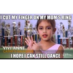 Dance Moms :). She is sooooo without a personality, hopefully she will grow one