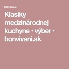 Klasiky medzinárodnej kuchyne • výber • bonvivani.sk
