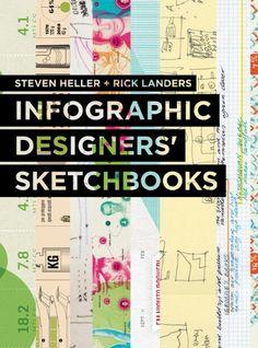 Infographics Designers' Sketchbooks by Steven Heller