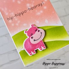 Tall and Skinny Hippo   Happiness Card featuring the stamp set with the same name. This card   using the Ink Blending Technique, great for your card making.