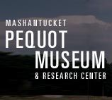 The Mashantucket Pequot Museum & Research Center brings to life the story of the Mashantucket Pequot Tribal Nation, and serves as a major resource on the history of the Tribe, the histories and cultures of other tribes, and the region's natural history.