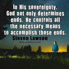 christian quotes   Steve Lawson quotes   God's sovereignty
